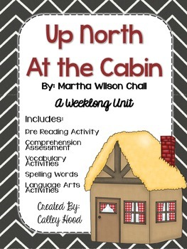 Up North at the Cabin By:  Marsha Wilson Chall  A Weeklong Unit