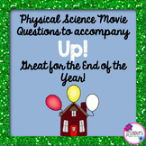Physical Science Movie Questions to accompany Up! End of Y