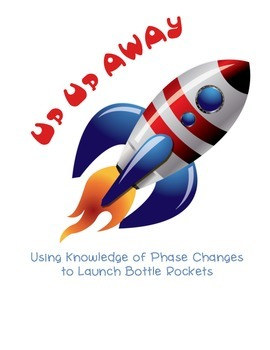 Up Up AWAY: Using Knowledge of Phases of Matter to Launch a Bottle Rocket