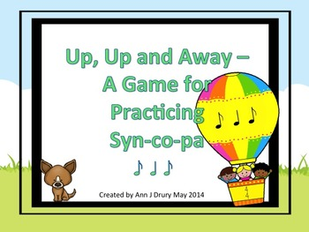 Up, Up and Away - A Game for Practicing Syn-co-pa.