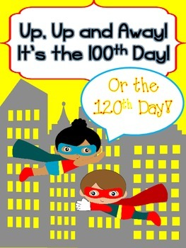 Up, Up and Away! It's the 100th or 120th Day!