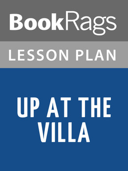 Up at the Villa Lesson Plans