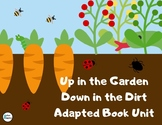 Up in the Garden, Down in the Dirt Adapted Book Unit