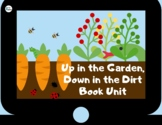 Up in the Garden, Down in the Dirt Book Unit (printable and digital)