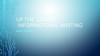 Up the ladder informational power point slides bend 1 sessions 1-8