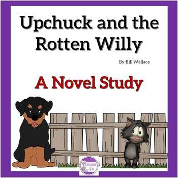 Upchuck and the Rotten Willy A Novel Study with Vocab, Questions, Quizzes