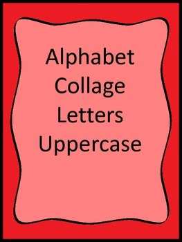 Upper Case Letter Collage worksheets.  Preschool and Daycare arts and crafts.