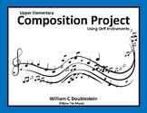 Upper Elementary Composition Project Using Orff Instruments