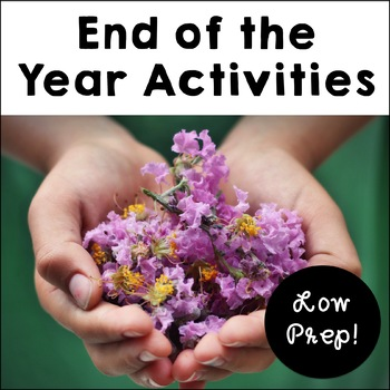 Upper Elementary End of the Year, Engaging, Low Prep Activities