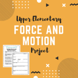 Upper Elementary Force and Motion Project/Enrichment