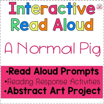 Upper Elementary Interactive Read Aloud A Normal Pig