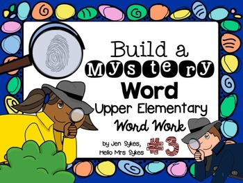 Upper Elementary Interactive Word Work Build A Mystery Word, Set 3