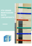 Upper Elementary Montessori Math Checklists/Benchmarks/Assessments
