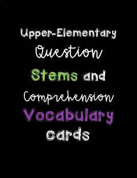 Upper Elementary Question Stems and Vocab Cards