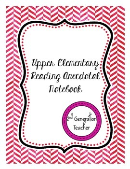 Upper Elementary Reading Anecdotal Notebook