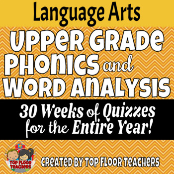 Upper Grade Phonics and Vocabulary Quizzes for the Entire Year