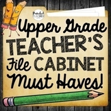 Upper Grade Teacher's File Cabinet MUST HAVES Bundle