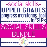 Upper Grades Progress Monitoring Tool For SLPS - SOCIAL SKILLS