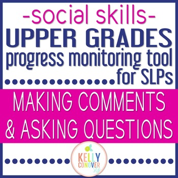 Upper Grades Progress Monitoring Tool for SLPs  MAKING COMMENTS/ASKING QUESTIONS