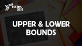 Upper & Lower Bounds - Complete Lesson