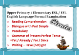 Upper Primary Elementary ESL/EFL English Language Exam: Pirates+Present Perfect