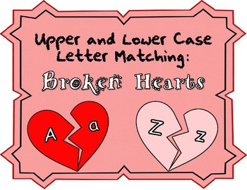 Upper and Lower Case ABC Match Game- Broken Hearts
