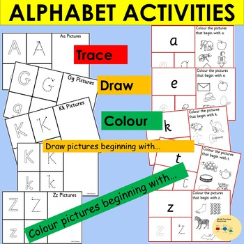 Upper and Lower case Alphabet Activities, Trace Write Draw and Colour Pictures
