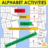 Alphabet Upper and Lower case Activities, Trace Write Draw and Colour Pictures