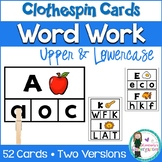 Word Work: Uppercase & Lowercase Clothespin Game. Literacy