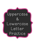Uppercase & Lowercase Letter Practice