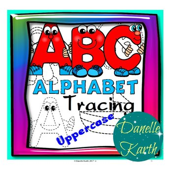 Uppercase Tracing Worksheets with Cute Characters - 1 for each Uppercase Letter