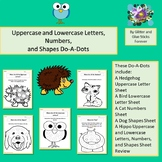 Uppercase and Lowercase Letters, Numbers, and Shapes Do-A-Dots