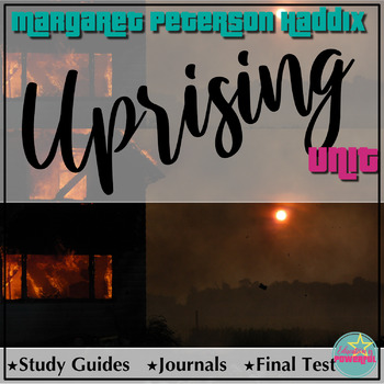 Uprising by Margaret Haddix Study Guide/Quizzes, Final Test, Journal Prompts