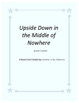Upside Down in the Middle of Nowhere Novel Unit Plus Grammar
