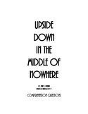 Upside Down in the Middle of Nowhere  by, Julie Lamana COM
