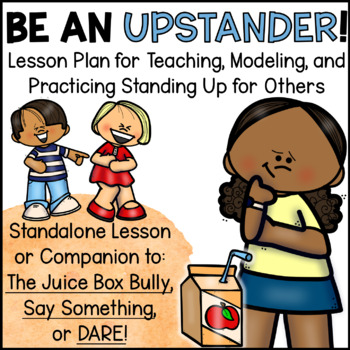 Upstander Anti-Bullying Lesson and Activities for Juice Box Bully or DARE!