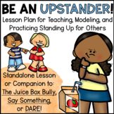 Upstander Anti-Bullying Activities for Juice Box Bully or DARE!
