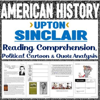 Upton Sinclair Reading Comprehension & Political Cartoon Analysis