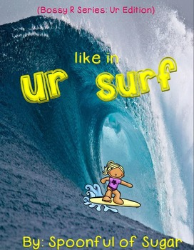 Ur Like in Surf: Bossy R UR Edition