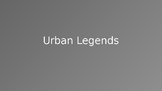 Urban Legends ESL Powerpoint