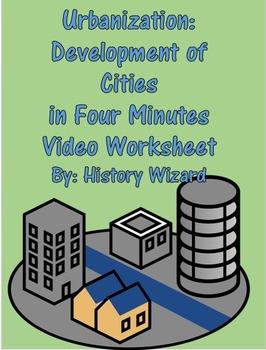 Urbanization: Development of Cities in Four Minutes Video Worksheet