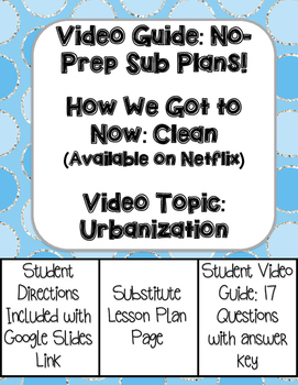Urbanization Video Guide: How We Got to Now - Clean: No Prep Sub Plan
