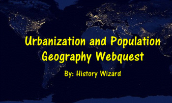 Urbanization and Population Geography Webquest