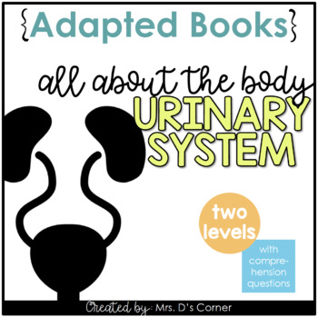 Urinary System Adapted Books [ Level 1 and 2 ]