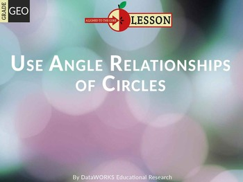 Use Angle Relationships of Circles