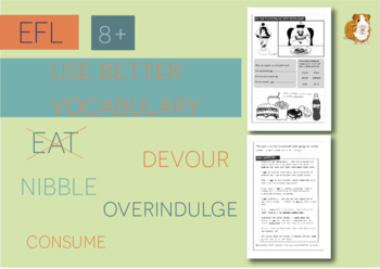 Use Better Vocabulary In Your Writing: eat (EFL Work Pack) 8+