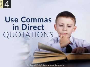 Use Commas in Direct Quotations