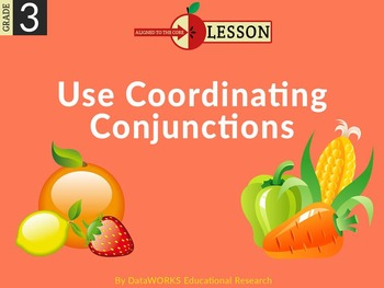Use Coordinating Conjunctions