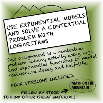 Use Exponential Models and Solve a Contextual Problem with Logarithms