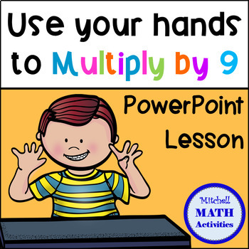 Use Your Hands to Multiply by 9 - PowerPoint Show